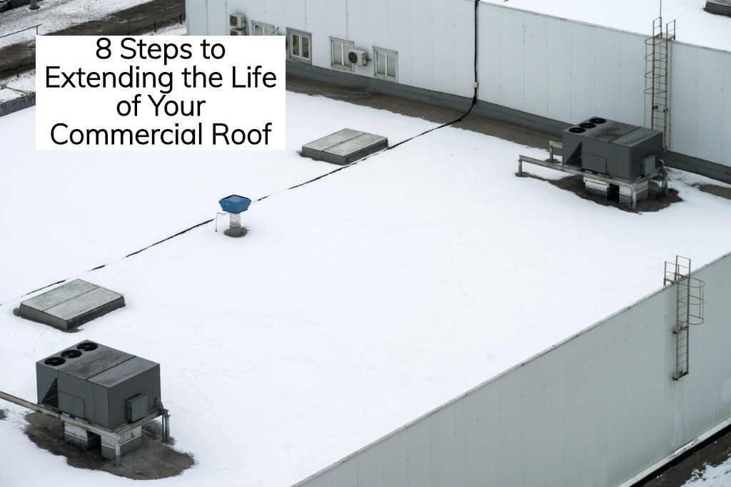 8 Steps to Extending the Life of Your Commercial Roof