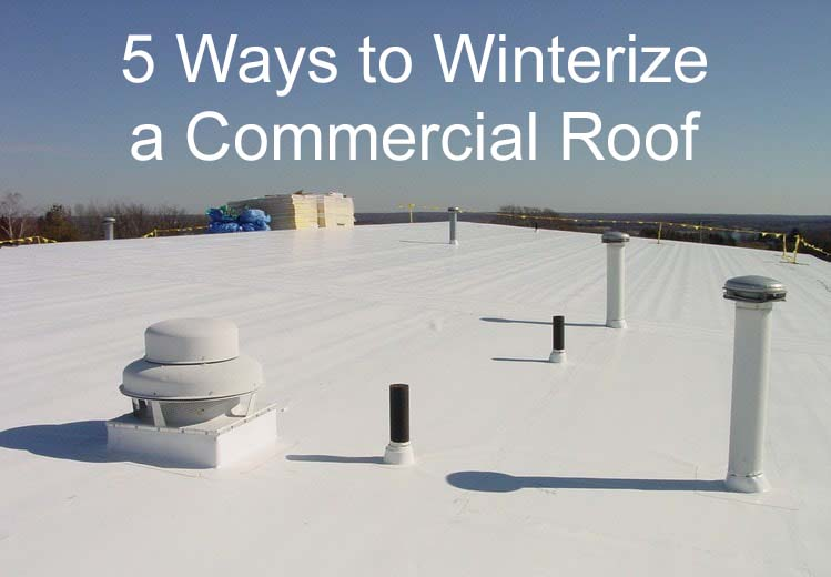 5 Ways to Winterize a Commercial Roof